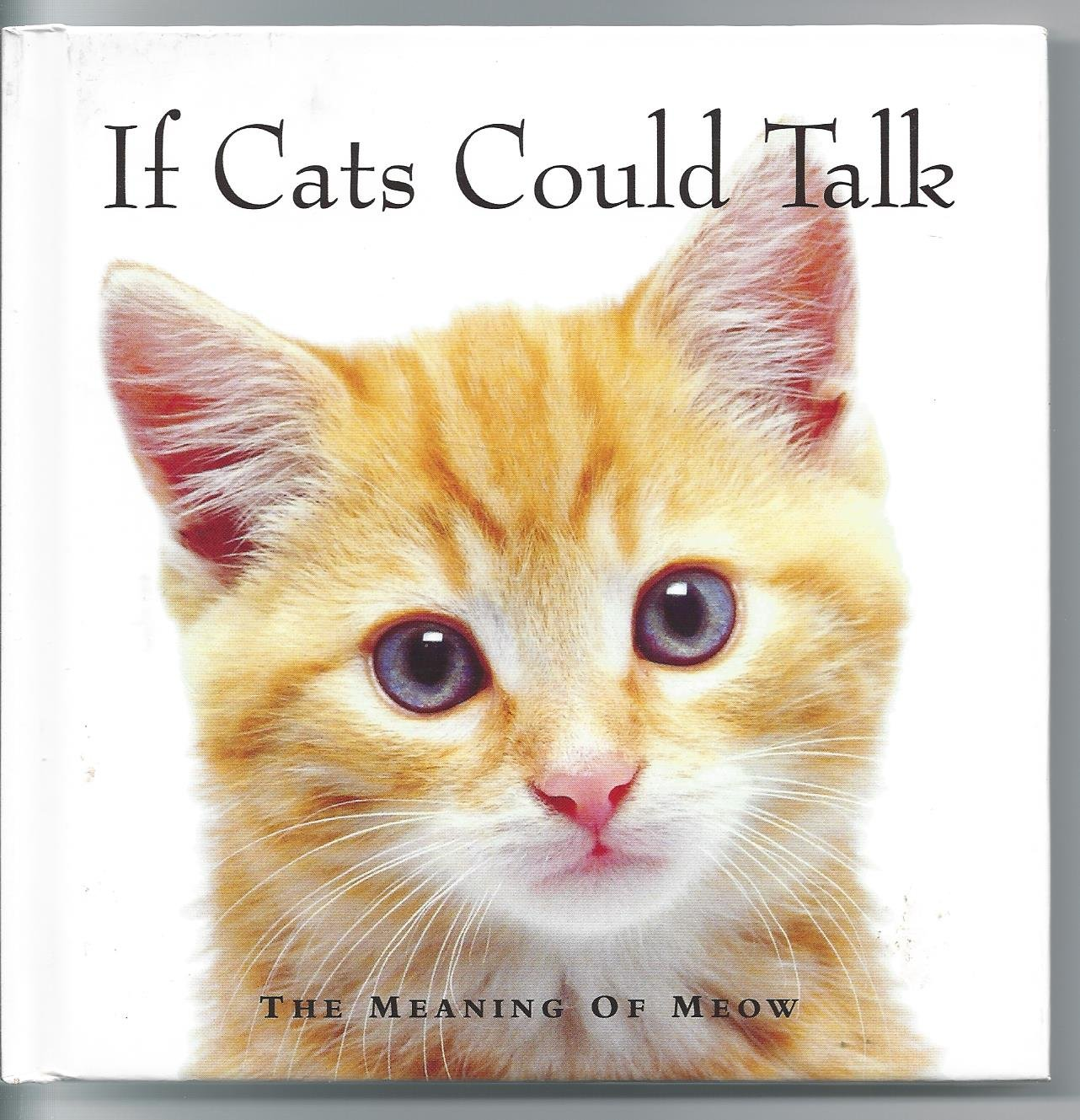 If Cats Could Talk The Meaning Of Meow Michael P Fertig