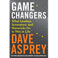 Game Changers: What Leaders, Innovators, and Mavericks Do to Win at Life (English Edition)
