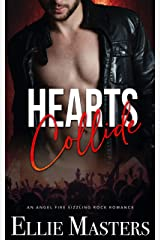 Hearts Collide: a Sizzling Rock Star Romance (Angel Fire Rock Romance Book 3) Kindle Edition