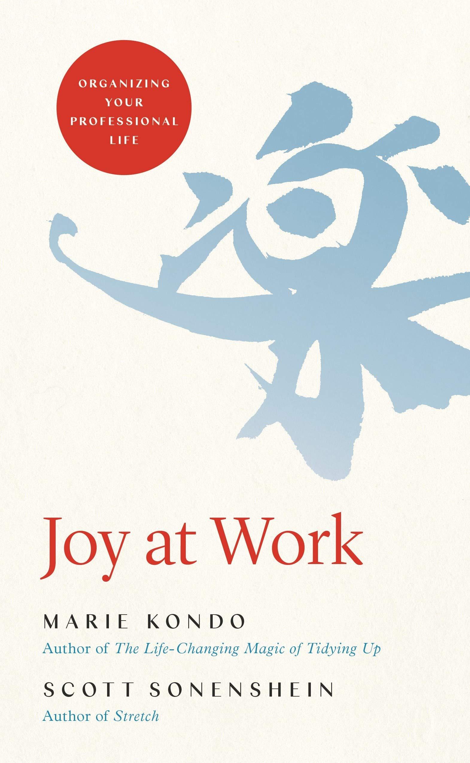 Joy at Work: Organizing Your Professional Life: Kondo, Marie ...