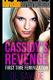 Cassidy's Revenge: First Time Feminization