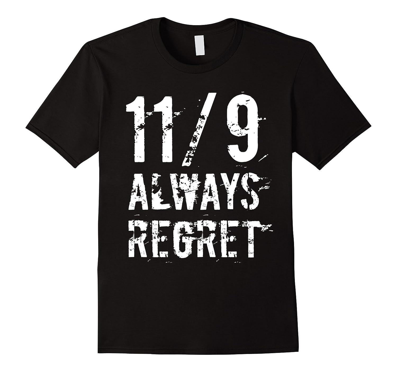 119 Always Regret T-Shirt Not My President Tee-TD