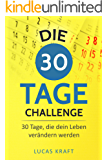 Die 30 Tage Challenge: 30 Tage, die dein Leben verändern werden