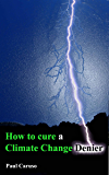 How to Cure a Climate Change Denier
