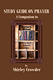 Study Guide on Prayer: A Companion to Prayer: It's Not About You