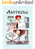 Anything For A Mystery (Christian cozy mystery) (A Nosy Neighbor Mystery Book 1)