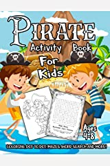 Pirate Activity Book for Kids Ages 4-8: A Fun Kid Workbook Game For Learning, Adventure Coloring, Dot to Dot, Treasure Mazes, Word Search and More! Paperback