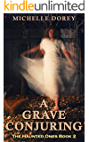 A Grave Conjuring: Paranormal Suspense (The Haunted Ones Book 2)