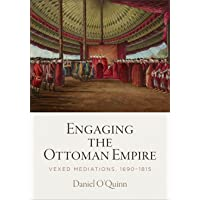 Engaging the Ottoman Empire: Vexed Mediations, 1690-1815 (Material Texts)
