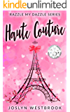 Haute Couture (Razzle My Dazzle Book 2)