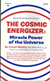The Cosmic Energizer: Miracle Power of the Universe