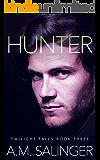 Hunter (Twilights Falls Book 3)