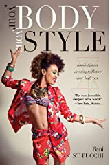 Your Body, Your Style: Simple Tips on Dressing to Flatter Your Body Type Kindle Edition