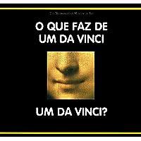 O Que Faz de Um Da Vinci Um Da Vinci? - Coleção O Que Faz de Um Mestre Um Mestre