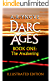 DARC AGES Book One: The Awakening: Illustrated Edition