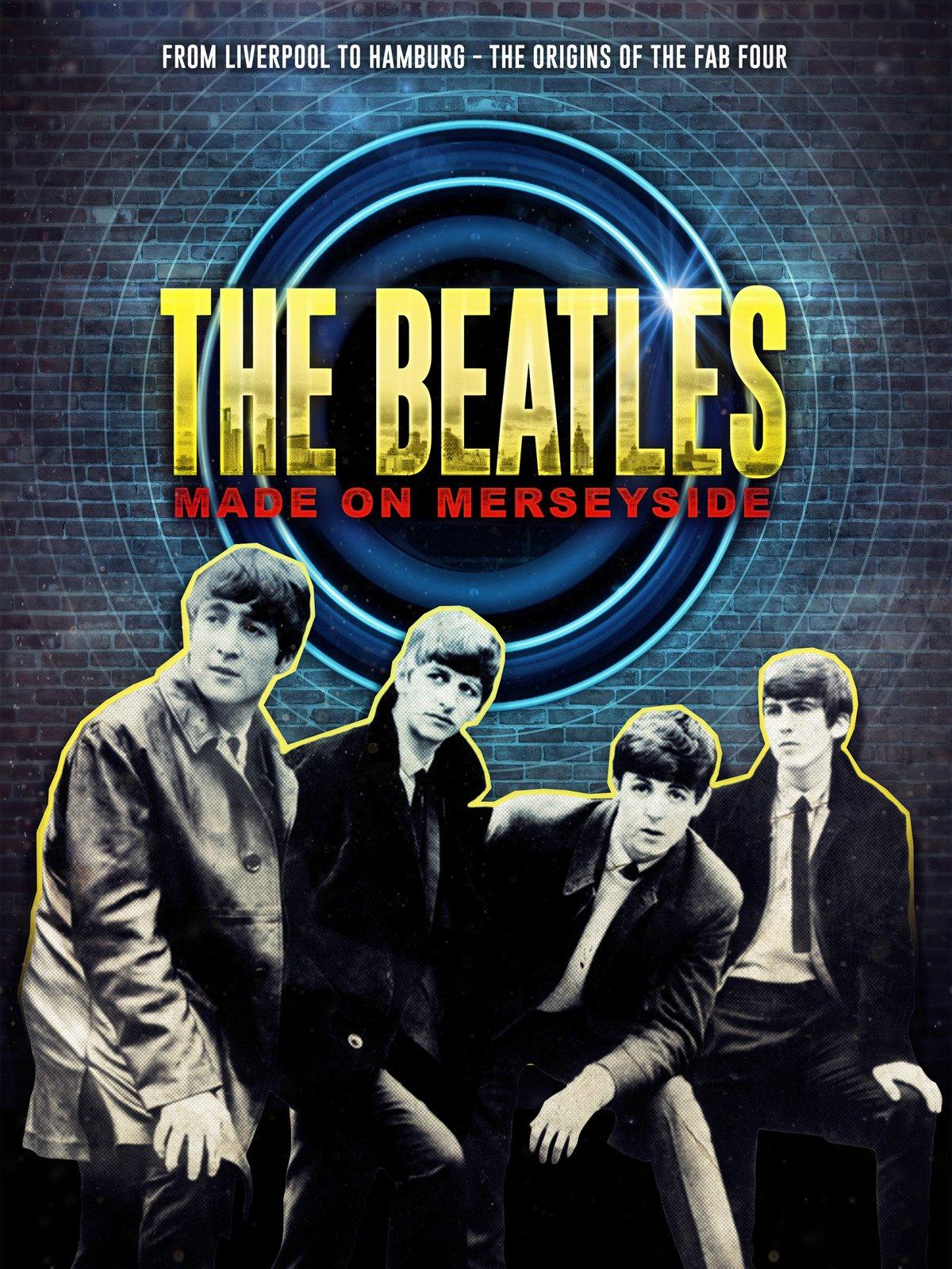 The Beatles: Made on Merseyside