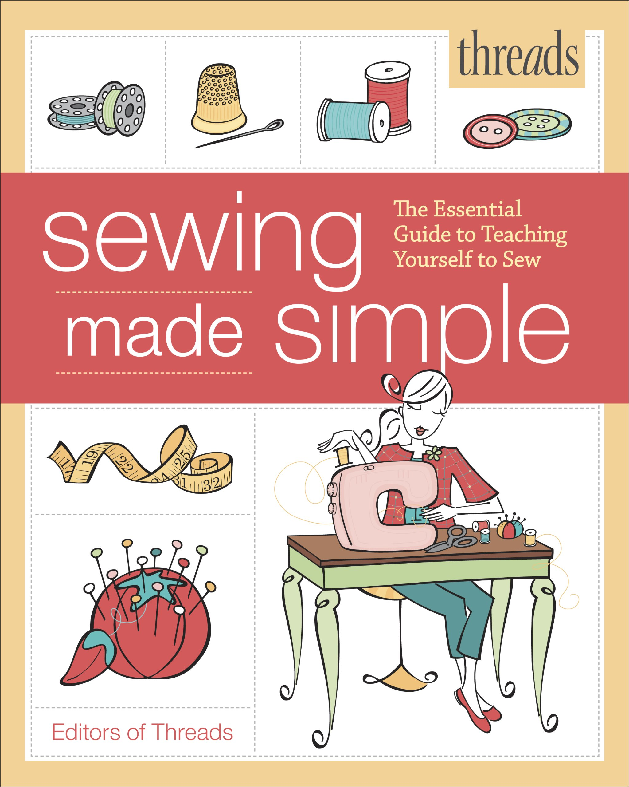 Download Threads Sewing Made Simple: The Essential Guide to Teaching Yourself to Sew ebook