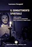 Il Combattimento Spirituale - Teoria e pratica nel Cammino di conversione: Note e commenti di Beppe Amico (Collana Classici della Spiritualità)