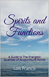 Spirits and Functions: A Guide to The Energetic Qualities of Acupuncture Points