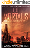 The Mortalis: Beyond Eternity