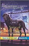 Scene of the Crime (True Blue K-9 Unit: Brooklyn Book 6)