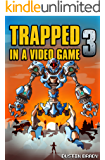Trapped in a Video Game: Book Three