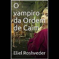 O vampiro da Ordem de Caim (CONTOS DE SUSPENSE E TERROR Livro 3)