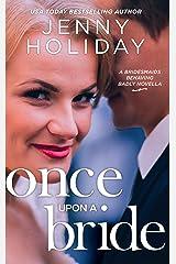 Once Upon a Bride: A Novella (Bridesmaids Behaving Badly) Kindle Edition