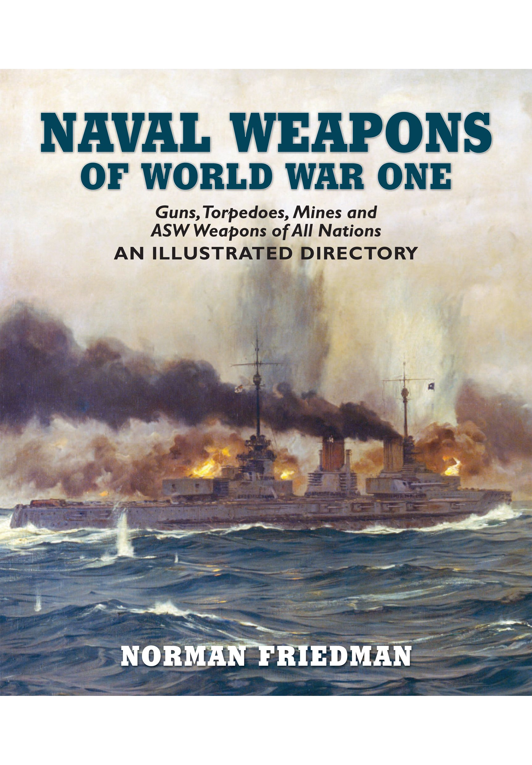Download Naval Weapons of World War One: Guns, Torpedoes, Mines, and ASW Weapons of All Nations: An Illustrated Directory ebook