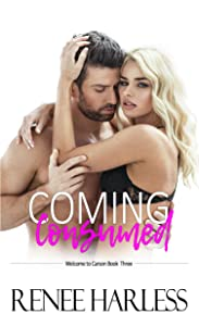 Coming Consumed: Welcome to Carson, Book Three