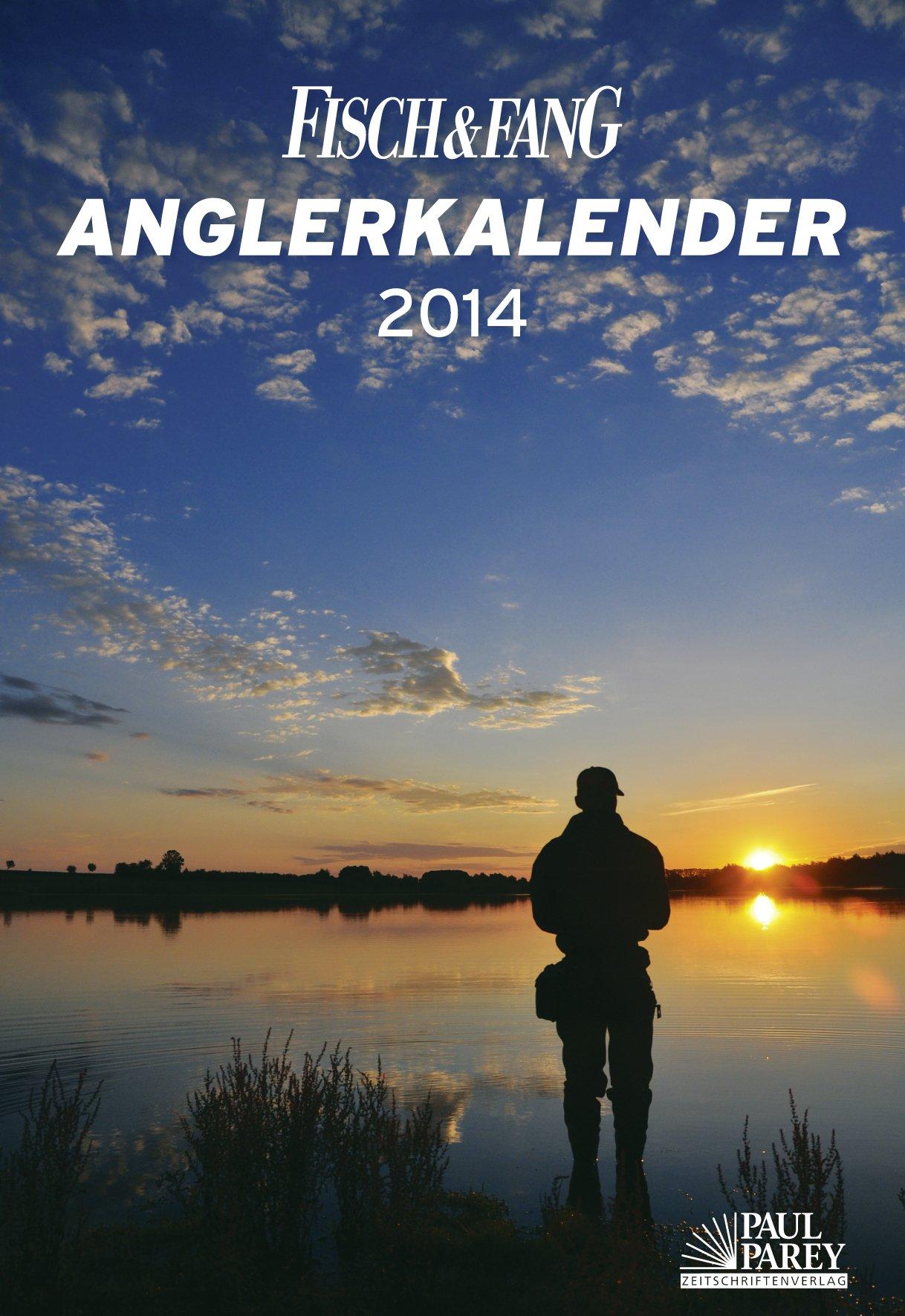 Anglerkalender 2014: Von Fisch & Fang