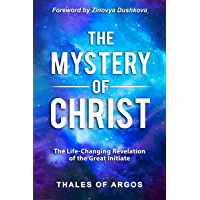 The Mystery of Christ: The Life-Changing Revelation of the Great Initiate (Sacred Wisdom Book 5)