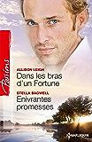 Dans les bras d'un Fortune - Enivrantes promesses : Série Le Destin des Fortune (Passions)