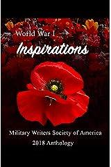 World War I Inspirations: Military Writers Society of America 2018 Anthology Kindle Edition