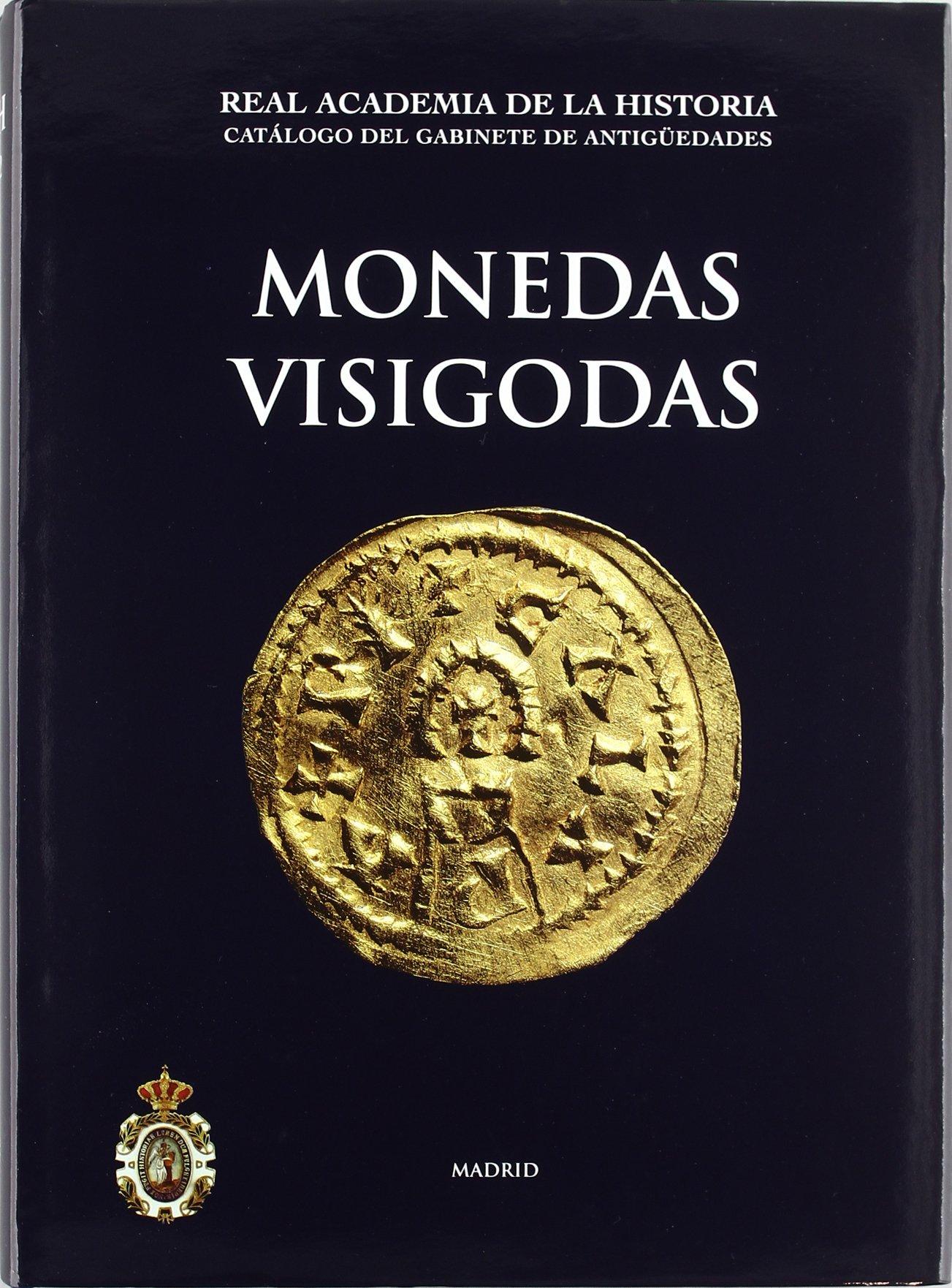 Monedas Visigodas. Catálogos. II. Monedas y Medallas.: Amazon.es: Canto García, Albert, Martín Escudero, Fátima, Vico Monteoliva, Jesús: Libros