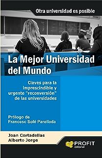 La Mejor Universidad del Mundo (Spanish Edition)