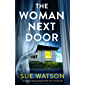 The Woman Next Door: An unputdownable psychological thriller with a stunning twist (English Edition)