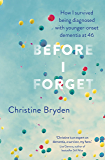 Before I Forget: How I Survived a Diagnosis of Younger-Onset Dementia at 46