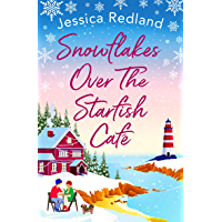Snowflakes Over The Starfish Café: The BRAND NEW winter release from bestseller Jessica Redland for 2021 (English…