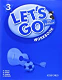 Let's Go 3 Workbook: Language Level: Beginning to High Intermediate. Interest Level: Grades K-6. Approx. Reading Level: K-4 (Let's Go (Oxford))
