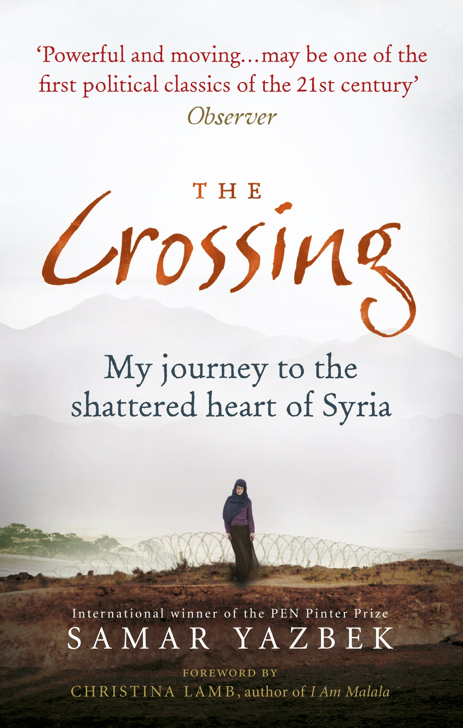 The Crossing My Journey To Shattered Heart Of Syria Samar Yazbek Nashwa Gowanlock Ruth Ahmedzai Kemp Christina Lamb 9781846044885 Amazon