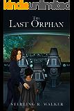 The Last Orphan (The Orphan Ship Book 3)