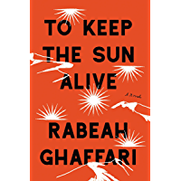 To Keep the Sun Alive: A Novel