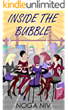 Inside The Bubble: A Gripping and Nuanced Human Dramatic novel (Contemporary Women's Fiction)