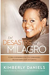 Del desastre al milagro: Cómo experimentar una verdadera transformación en Cristo (Spanish Edition) Kindle Edition
