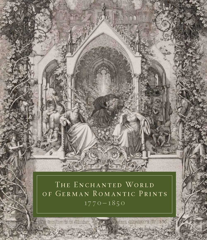 The Enchanted World of German Romantic Prints, 1770–1850