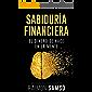 Sabiduría Financiera: El Dinero se hace en la Mente