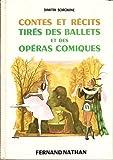 Contes et récits tirés des ballets et des opéras-comiques : Par Dimitri Sorokine. Illustrations de René Péron