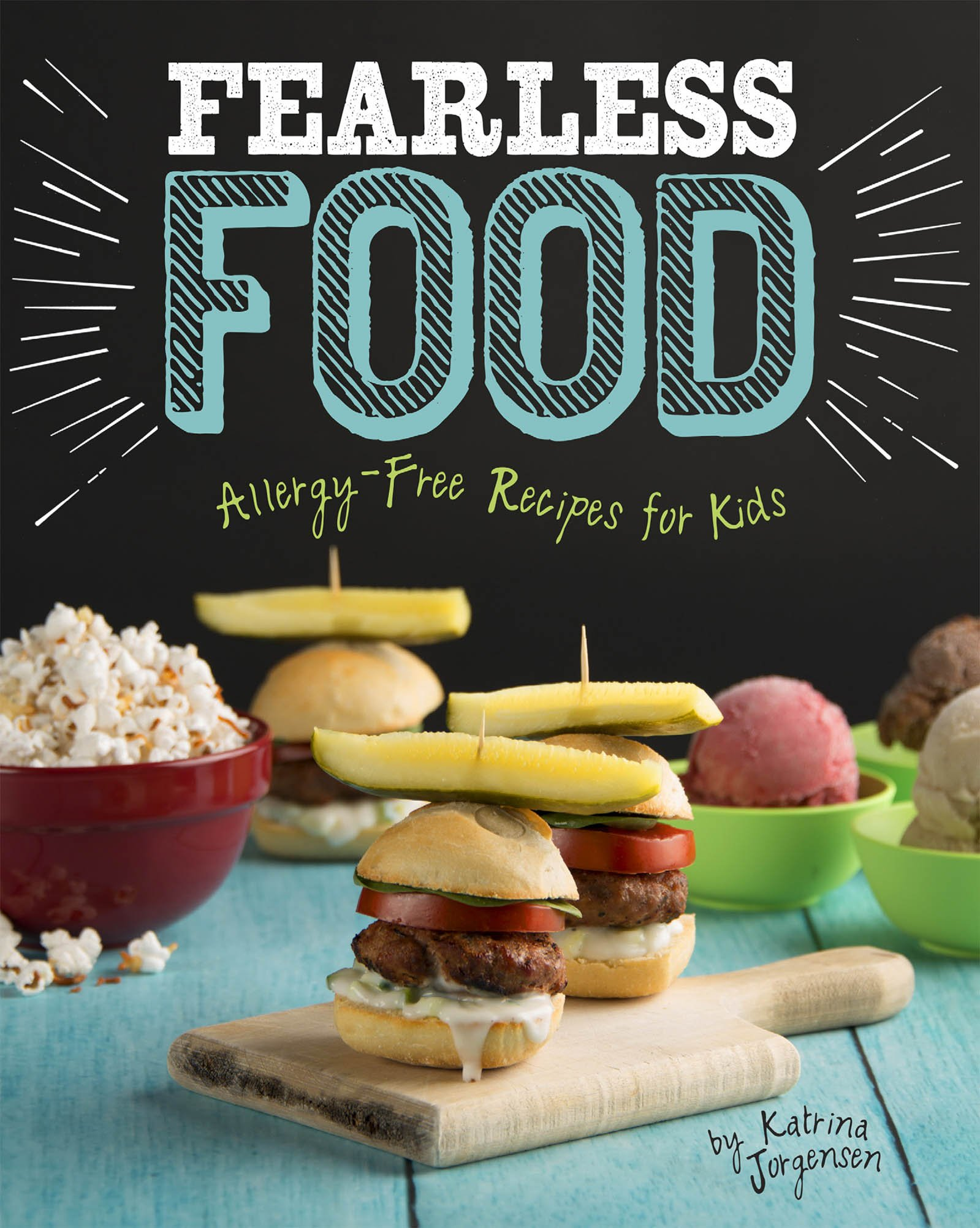 Fearless food allergy free recipes for kids allergy aware fearless food allergy free recipes for kids allergy aware cookbooks katrina jorgensen 9781623706081 amazon books forumfinder Image collections