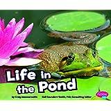 Life in the Pond (Habitats around the World)